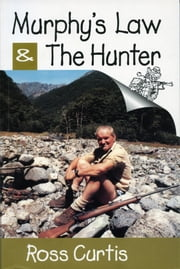 Murphys Law and The Hunter ebook by Ross Curtis