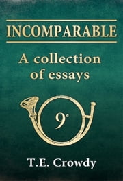 Incomparable: A Collection of Essays - The formation and early history of Napoleon?s 9th Light Infantry Regiment ebook by Terry Crowdy