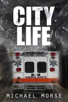 City Life ebook by Michael Morse