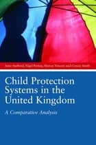 Child Protection Systems in the United Kingdom ebook by Nigel Parton,Anne Stafford,Sharon Vincent,Connie Smith
