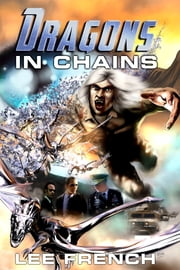 Dragons In Chains ebook by Lee French