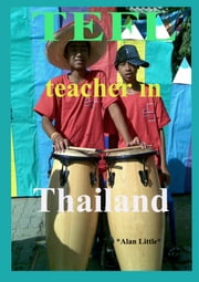 TEFL Teacher in Thailand ebook by Alan Little