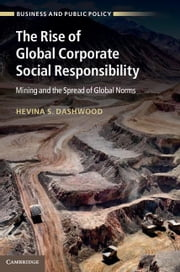 The Rise of Global Corporate Social Responsibility ebook by Dashwood, Hevina S.