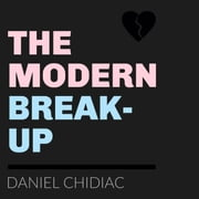 Modern Break-Up, The audiobook by Daniel Chidiac