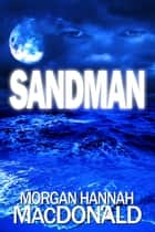SANDMAN - FIRST SCREAM ebook by Morgan Hannah MacDonald