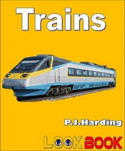 Trains - A LOOK BOOK Easy Reader ebook by P.J. Harding