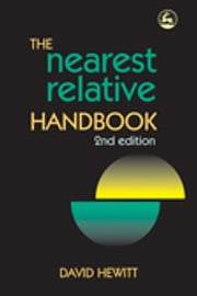 The Nearest Relative Handbook - Second Edition ebook by David Hewitt