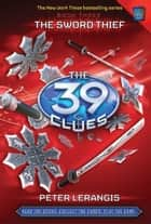 The 39 Clues #3 - The Sword Thief ebook by Peter Lerangis