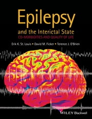 Epilepsy and the Interictal State - Co-morbidities and Quality of Life ebook by Erik K. St Louis,David M. Ficker,Terence J. O'Brien