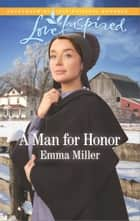 A Man for Honor ebook by Emma Miller
