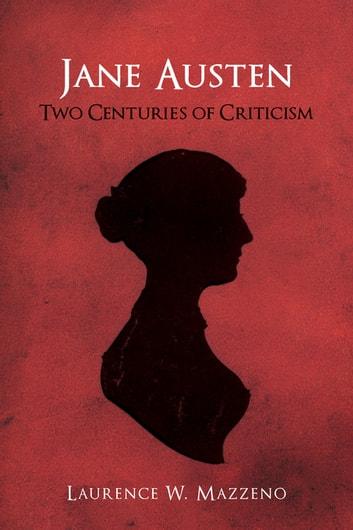 Jane Austen - Two Centuries of Criticism ebook by Laurence W. Mazzeno