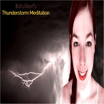 Kristine's Thunderstorm Meditation audiobook by LowApps Studios