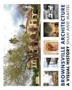 Brownsville Architecture: A Visual History - Pino Shah and Eileen Mattei ebook by Pino Shah, Eileen Mattei, Carrie Rood