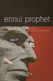 Ennui Prophet ebook by Christopher Kennedy