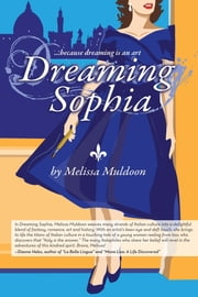 Dreaming Sophia - Because Dreaming is an Art ebook by Melissa Muldoon