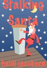 Stalking Santa - Santa Trackers ebook by heidi jacobsen