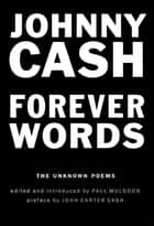 Forever Words - The Unknown Poems ebook by Johnny Cash, Paul Muldoon, Paul Muldoon,...