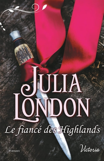 Le fiancé des Highlands ebook by Julia London