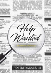 Help Wanted - An Erotic Novella ebook by 3d Robert Barnes