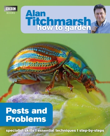 Alan Titchmarsh How to Garden: Pests and Problems ebook by Alan Titchmarsh
