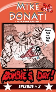 Zombie's day 2 ! ebook by Mike Donati