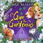 Gun in the Gardenias audiobook by Dale Mayer