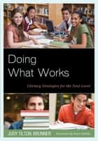 Doing What Works - Literacy Strategies for the Next Level ebook by Judy Tilton Brunner
