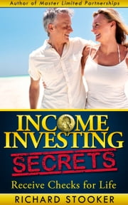 Income Investing Secrets ebook by Richard Stooker
