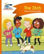 Reading Planet - The Itch - Orange: Comet Street Kids ebook by Adam Guillain, Charlotte Guillain