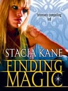 Finding Magic (a Novella) ebook by Stacia Kane
