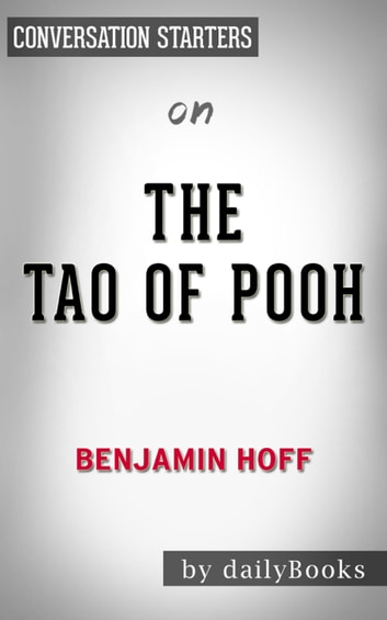 485cc7a076c0f The Tao of Pooh by Benjamin Hoff | Conversation Starters ebook by Daily  Books