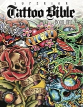 Tattoo Bible Book One ebook by Superior Tattoo