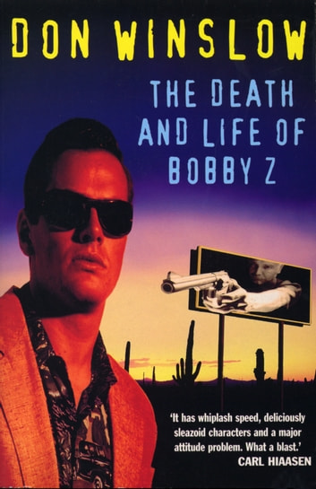 The Death And Life Of Bobby Z ebook by Don Winslow
