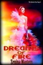 Dreams of Fire - Book 4 ebook by Zenina Masters
