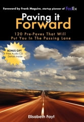 Paving It Forward - 120 Pre-Paves That Will Put You in the Passing Lane ebook by Elizabeth Fayt