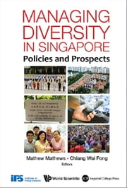 Managing Diversity in Singapore - Policies and Prospects ebook by Gianni Belcaro