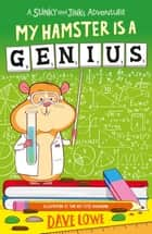 My Hamster is a Genius ebook by Dave Lowe, The Boy Fitz Hammond