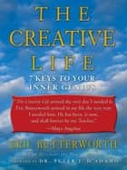 The Creative Life ebook by Eric Butterworth