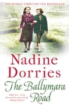 The Ballymara Road e-bok by Nadine Dorries