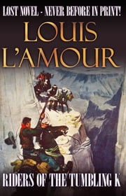 Riders Of The Tumbling K ebook by Louis L'Amour