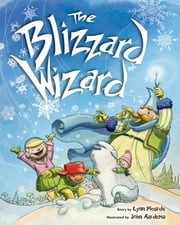 The Blizzard Wizard ebook by Lynn Plourde,John Aardema