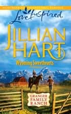 Wyoming Sweethearts (Mills & Boon Love Inspired) (The Granger Family Ranch, Book 5) ebook by Jillian Hart