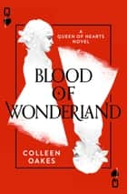Blood of Wonderland (Queen of Hearts, Book 2) ebook by