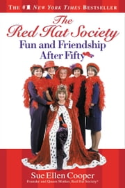 The Red Hat Society? - Fun and Friendship After Fifty ebook by Sue Ellen Cooper