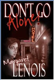 Don't Go Alone ebook by Margaret LeNois