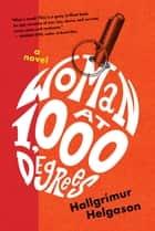 Woman at 1,000 Degrees - A Novel ebook by Hallgrímur Helgason, Brian FitzGibbon