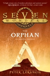 The Orphan (Seven Wonders Journals, Book 2) ebook by Peter Lerangis