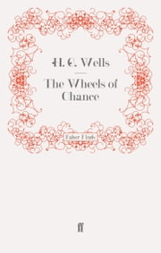 The Wheels of Chance ebook by H. G. Wells