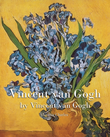 Vincent van Gogh ebook by Victoria Charles,Vincent van Gogh