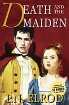 Death and the Maiden - Being the Second Book in the Adventures of Jonathan Barrett, Gentleman Vampire ebook by P. N. Elrod